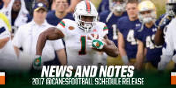2017 Canes Football Schedule News and Notes