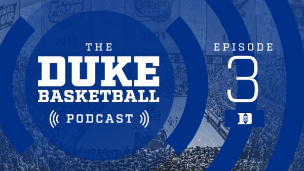 The Duke Basketball Podcast: Episode 3